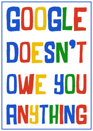 google-doesnt-owe-you-anything
